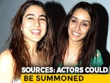 Video : Shraddha Kapoor, Sara Ali Khan May Be Summoned In Drugs Case: Sources
