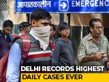 Video : Delhi Records Highest Single-Day Covid Cases At 5,891