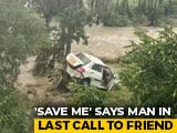 """Video : """"Car Filled With Water"""": Man's Last Call To Friend Who Watched Helplessly"""