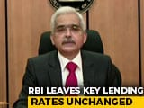 Video : RBI Holds Key Policy Rates Unchanged As Expected