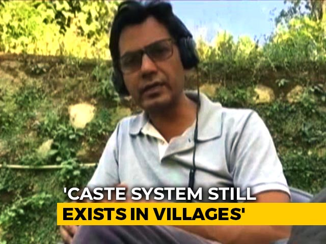 Not Accepted By Some In My Village Because Of Caste: Nawazuddin Siddiqui