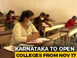 Video : Karnataka Colleges To Reopen On November 17, Online Classes Optional