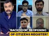 "Video : Outrage Over Attempt To ""Reopen"" Assam's Citizenship List"