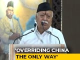 Video : Overriding China Only Way, Says RSS Chief, Rahul Gandhi Responds