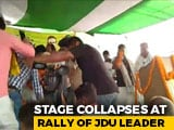 Video : Stage Collapses At JD(U) Leader's Rally In Bihar