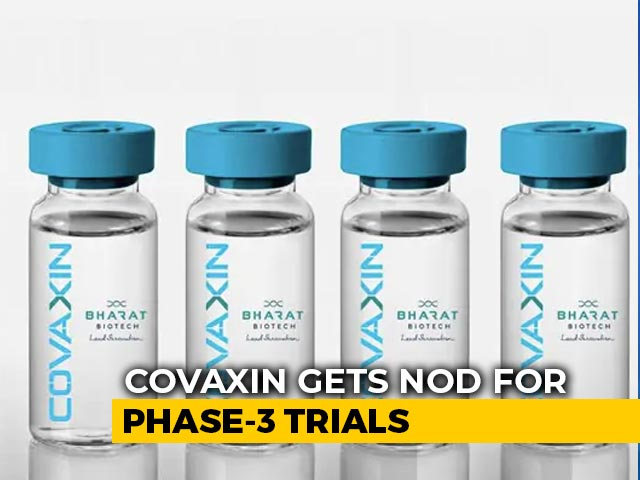 Video : Covaxin, Bharat Biotech's Coronavirus Vaccine, Cleared For Phase 3 Trials