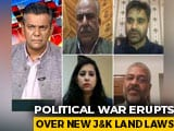 Video : Land Laws: Attempt To Change J&K Identity?