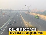 Video : Delhi: Pollution Level Still In 'Very Poor' Category