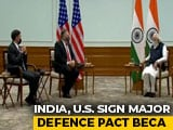 Video : India, US Sign Major Defence Pact BECA, Days Before Presidential Polls