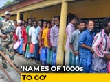 "Video : ""Thousands Of Ineligible Persons"" To Be Deleted From Assam Final NRC List"