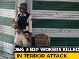 Video : 3 BJP Workers Killed In Terrorist Attack In Jammu And Kashmir's Kulgam