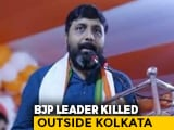 Video : Bengal BJP Leader Shot Dead; Party Blames Trinamool, Calls For Bandh