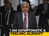 Video : RBI Governor Shaktikanta Das Tests Positive For Coronavirus