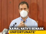 "Video : ""Unfortunate"": Rahul Gandhi On Kamal Nath's ""Item"" Comment For BJP Leader"