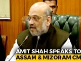 Video : Amit Shah Talks To Assam, Mizoram Chief Ministers Over Border Tension