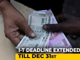 Video : Income Tax Return Deadline For Financial Year 2019-20 Extended Till December 31