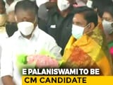 Video : AIADMK Announces Incumbent E Palaniswami As Chief Minister Candidate