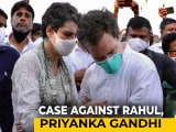 Video : UP Police Files Case Against Rahul Gandhi, Sister Priyanka Over Hathras March