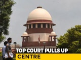 """Video : Supreme Court Pulls Up Centre For """"Extremely Offensive, Brazen"""" Response"""