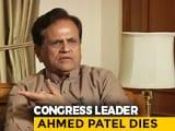 Video : Congress Veteran Ahmed Patel Dies at 71 After Battling Covid-19