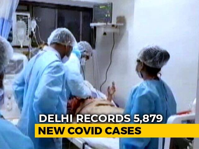 Video: Delhi Records 111 Coronavirus Deaths, 5,879 New Cases