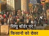 Video : किसानों को सिंघु बॉर्डर पर रोका, सड़क पर ही बैठे अन्नदाता