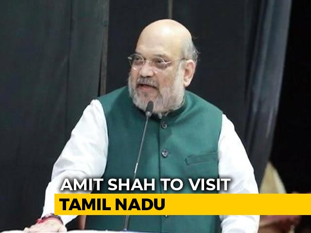 Video : Amit Shah To Visit Tamil Nadu Today