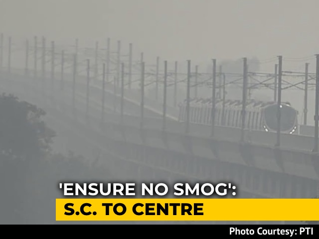 Video : Ensure No Smog In Delhi: Supreme Court To Centre On New Commission's Task