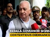 Video : Kerala Governor Signs Contentious Ordinance To Amend Police Act