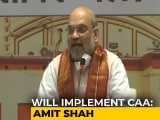 Video : Will Implement Citizenship Law, Depends On Covid Situation: Amit Shah