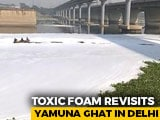 Video : Toxic Foam Again In Yamuna Waters In Delhi