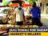 Video : In Mumbai's Dadar Market, Diwali Not A Happy One For Traders