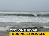 Video : Cyclone Nivar To Hit Tamil Nadu, Puducherry With Winds At 145 Kmph