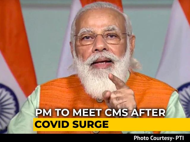 Video: PM To Meet Chief Ministers Of 8 States Worst-Hit By Covid Tomorrow: Sources