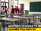 Video : Haryana Schools To Stay Shut Till November 30 Due To Rise In Covid Cases