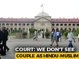 "Video : ""We Don't See Priyanka, Salamat As Hindu-Muslim"": Big Court Verdict In UP"