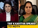 Video : Divisive Issues Should Have No Place In Politics: TRS' K Kavitha