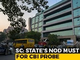 Video : Centre Can't Extend CBI's Jurisdiction Without State's Consent: Top Court