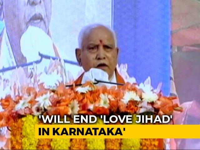 """Video : """"Will End 'Love Jihad' In Karnataka"""": BS Yediyurappa"""