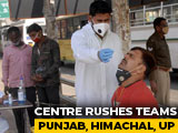 Video : In Fight Against Covid, Central Teams Rushed To Punjab, Himachal, UP