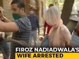 Video : Producer Firoz Nadiadwala's Wife Arrested After Raid Finds 10g Marijuana