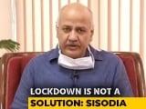 Video : No Lockdown Plan For Delhi, Restrictions Likely In Markets: Manish Sisodia