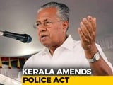 "Video : ""Not Against Free Speech"": Pinarayi Vijayan On Kerala Police Act Amendment"