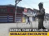 "Video : ""Major Success"": Cops After Hizbul Mujahideen Chief Shot Dead In Srinagar"