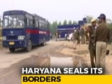 Video : Haryana Seals Borders Ahead Of Farmers' Protest