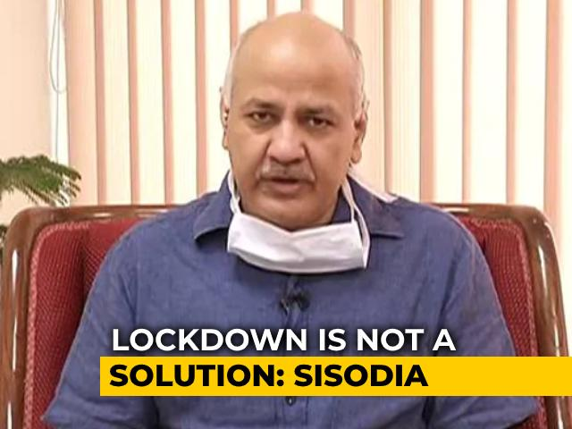 Video: No Lockdown Plan For Delhi, Restrictions Likely In Markets: Manish Sisodia