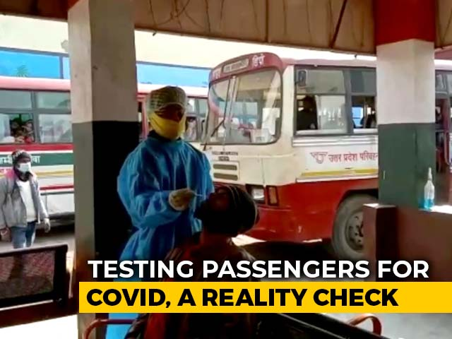 Video : Ground Report On Covid Tests At UP Bus Stands
