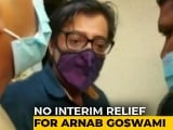 Video : No Interim Relief For TV Anchor Arnab Goswami Arrested In Suicide Case