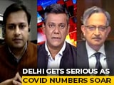 Video : Delhi Gets Serious As COVID-19 Numbers Soar