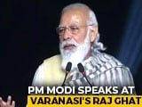 Video : Nobody Can Change Varanasi's Dedication, Says PM Modi